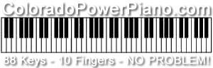 ColoradoPowerPiano.com 88 Keys - 10 Fingers - NO PROBLEM!