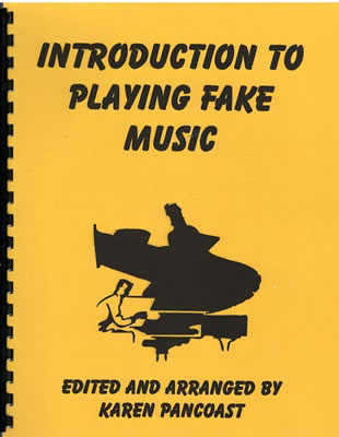 Introduction to Playing Fake Music edited and arranged by Karen Pancoast