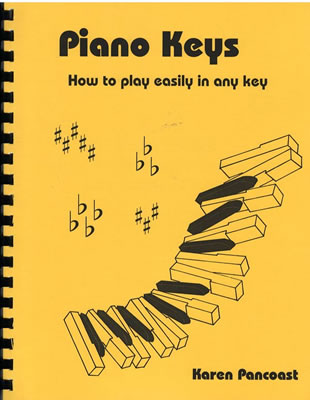 Piano Keys: How to play easily in any key by Karen Pancoast
