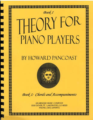 Theory for Piano Players - Book 1: Chords and Accompaniments by Howard Pancoast