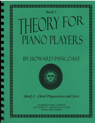 Theory for Piano Players - Book 3: Chord Progressions and Jazz by Howard Pancoast
